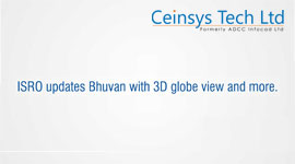 ISRO Updates Bhuvan with 3D Globe view